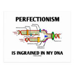 Perfectionism Is Ingrained In My DNA (Genes) Post Card