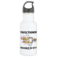 Perfectionism Is Ingrained In My DNA (Humor) 18oz Water Bottle