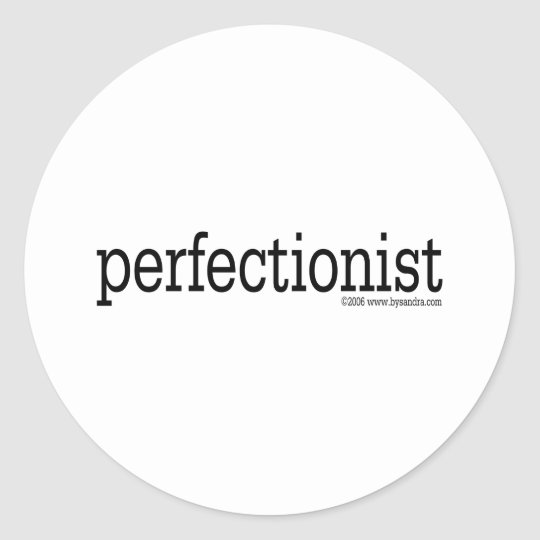 Perfectionist Classic Round Sticker