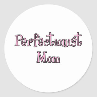 Perfectionist Mom Classic Round Sticker