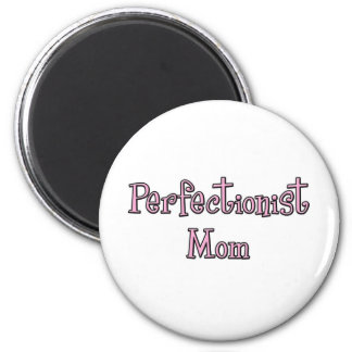 Perfectionist Mom Magnet
