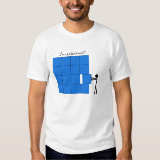 Perfectionist T Shirt