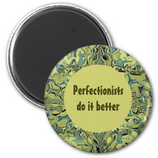 perfectionists do it better 2 inch round magnet