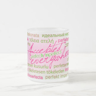 Perfectly Imperfect Accepted Everywhere Frosted Glass Coffee Mug