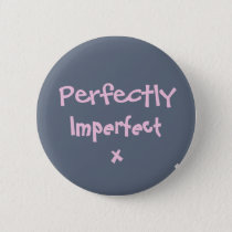 Perfectly Imperfect..Mindset Badge..Awareness Button