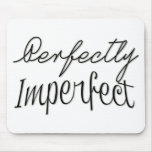 Perfectly Imperfect Mouse Pad