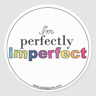 Perfectly Imperfect Round Stickers
