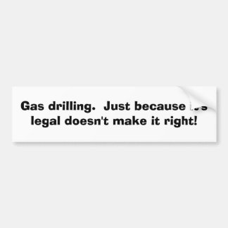 Perforación de gas. Apenas porque es legal…. Pegatina Para Auto