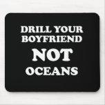 Perfore sus océanos del novio NO - Tapete De Ratón
