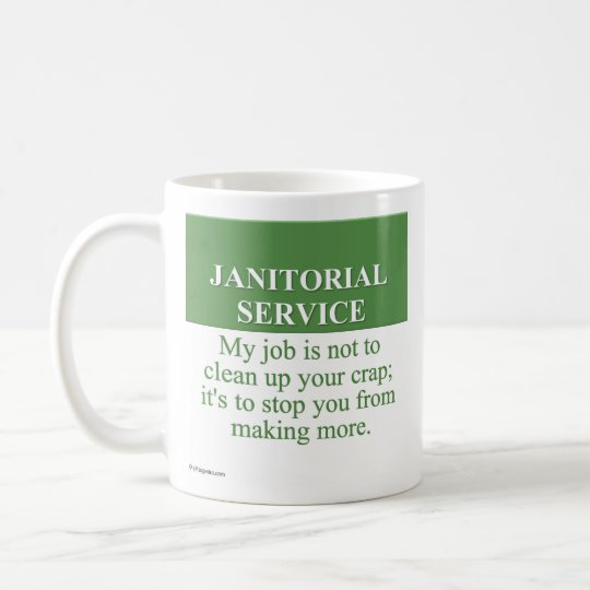 Performing Janitorial Services (3) Coffee Mug