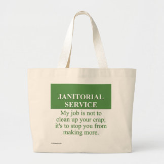 Performing Janitorial Services (3) Large Tote Bag