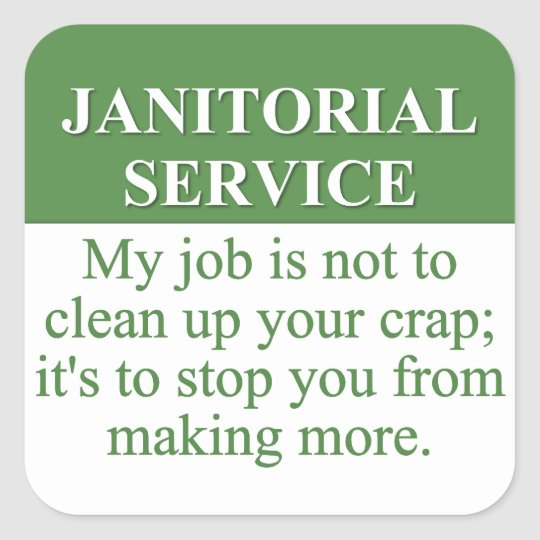 Performing Janitorial Services (3) Square Sticker