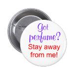 ¿Perfume conseguido? ¡Estancia lejos de mí! Pin Redondo 5 Cm