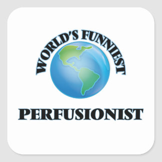 Perfusionist más divertido del mundo pegatina cuadrada