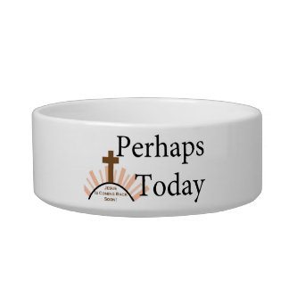 Perhaps Today - on White Bowl