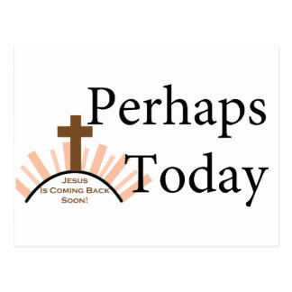 Perhaps Today - on White Postcard