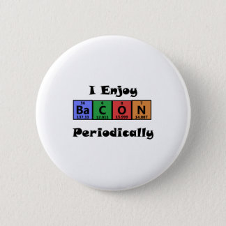 Periodic Table Bacon Science Chemistry Funny Pinback Button