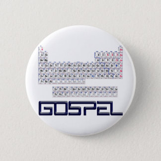 Periodic Table = Gospel Pinback Button
