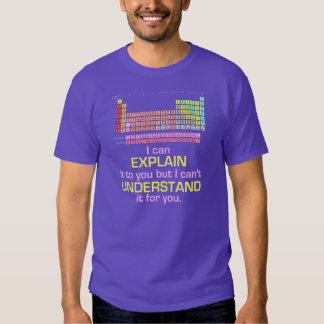 Periodic Table - I Can Explain it T-Shirt