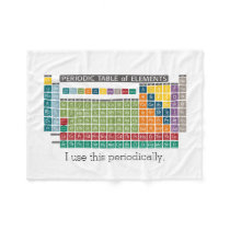 Periodic Table of Elements - Use Periodically Fleece Blanket