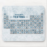 Periodic Table of Texting (Blue) Mousepads