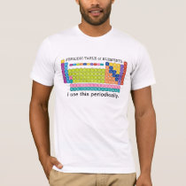 Periodically Periodic Table of Elements T-Shirt
