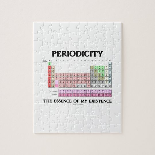 Periodicity Essence My Existence (Periodic Table) Jigsaw Puzzle