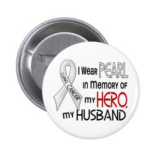 Perla en memoria de mi cáncer de pulmón del marido pin redondo 5 cm