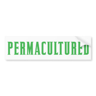 Permacultured Bumper Sticker