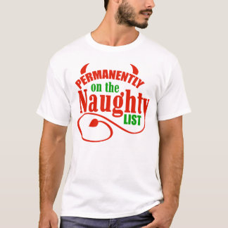 Permanently On The Naughty List T-Shirt