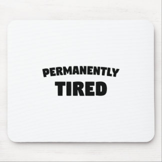 Permanently Tired Mouse Pad