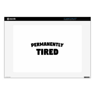 """Permanently Tired Skins For 15"""" Laptops"""