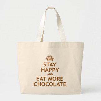 Permanezca feliz y coma más chocolate bolsa tela grande