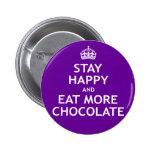 Permanezca feliz y coma más chocolate pin