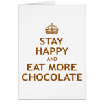 Permanezca feliz y coma más chocolate felicitacion