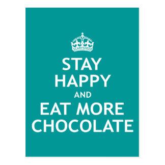 Permanezca feliz y coma más chocolate postales