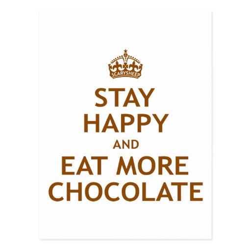 Permanezca feliz y coma más chocolate tarjetas postales