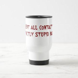 Permanezca lejos de y evite a la gente estúpida taza de viaje