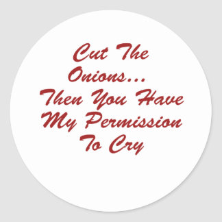 Permission To Cry Classic Round Sticker