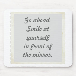 Permission to smile at yourself mousepads