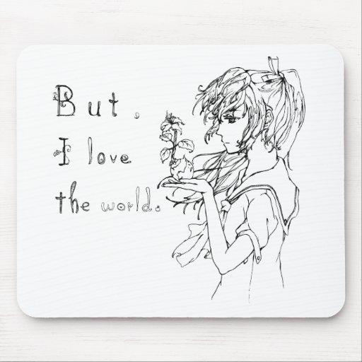 Pero amo el mundo [el chica del manga] alfombrillas de ratón