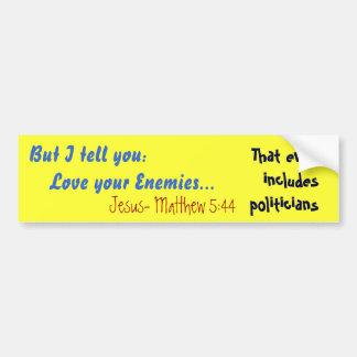 Pero le digo:    Ame a sus enemigos…, Jesús… Pegatina Para Auto
