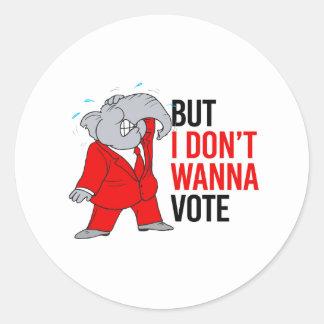 Pero no quiero votar - el GOP - - Pegatina Redonda