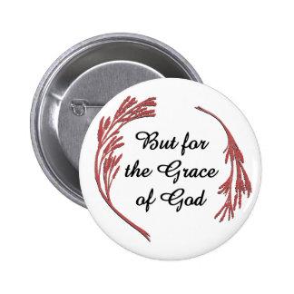 Pero para la gracia de Dios Pin