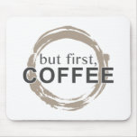 Pero primero, café alfombrillas de ratones