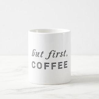 Pero primero, café divertido del humor del café taza de café