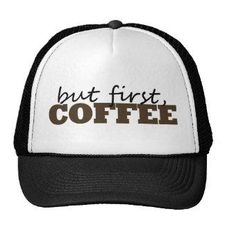 Pero primero, café gorra