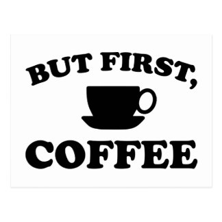 Pero primero, café postal