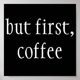 pero primero, café póster
