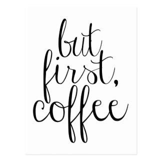 Pero primero, café tarjeta postal